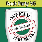Official Bar Music: Rock Party, Vol. 5 by Playin' Buzzed