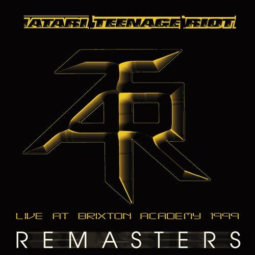 Live at Brixton Academy 1999 (Remastered) by Atari Teenage Riot