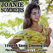 I Feel a Song Coming On: Plus Joanie Live in '61! by Joanie Sommers