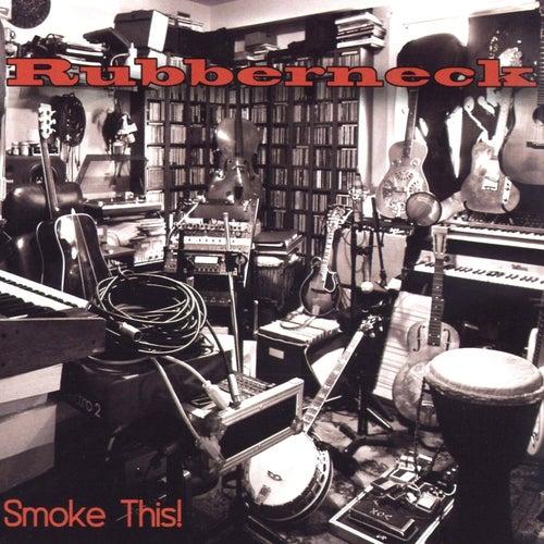 Smoke This! von Rubberneck