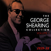 The George Shearing Collection 1939-58 Vol. 1 de George Shearing