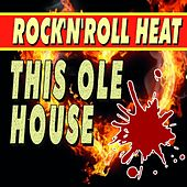 Rock'n'Roll Heat This Ole House by Various Artists