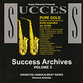 Rupie Edwards All Stars - Pure Gold/Success Archives Vol. 3 by Various Artists