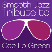 Smooth Jazz Tribute to Cee Lo Green von Various Artists