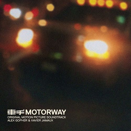 Motorway (Original Motion Picture Soundtrack) by Alex Gopher