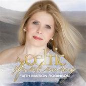 A Celtic Awakening with Faith Marion Robinson by Faith Marion Robinson