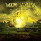 Static Apathy in Fast Forward by Tardive Dyskinesia