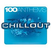 100 Anthems Chill Out de Various Artists