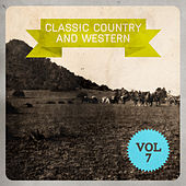 Classic Country and Western, Vol. 7 by Various Artists