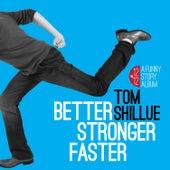 Better, Stronger, Faster by Tom Shillue