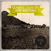 Classic Country and Western, Vol. 9 by Various Artists