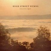 Love Lives Again by High Street Hymns