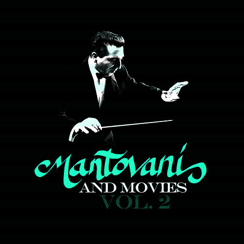 Mantovani and Movies Vol. 2 by Mantovani