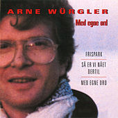 Med Egne Ord by Arne Würgler