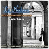 La Nochera:  Latin American Music for Guitar by Javier López