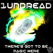 There's to Be Magic Here by 1undread