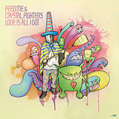 Love Is All I Got by Feed Me