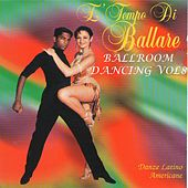 È Tempo Di Ballare - Ballroom Dancing Vol. 8 by Various Artists