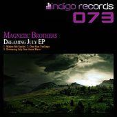 Dreaming July - Single by Magnetic Brothers