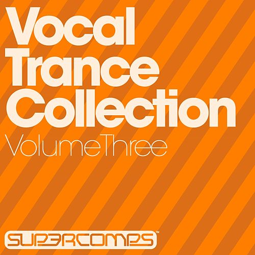 Vocal Trance Collection, Volume Three - EP by Various Artists