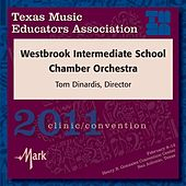 2011 Texas Music Educators Association (TMEA): Westbrook Intermediate School Chamber Orchestra von Various Artists