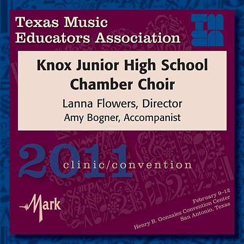 2011 Texas Music Educators Association (TMEA): Knox Junior High School Chamber Choir by Knox Junior High School Chamber Choir