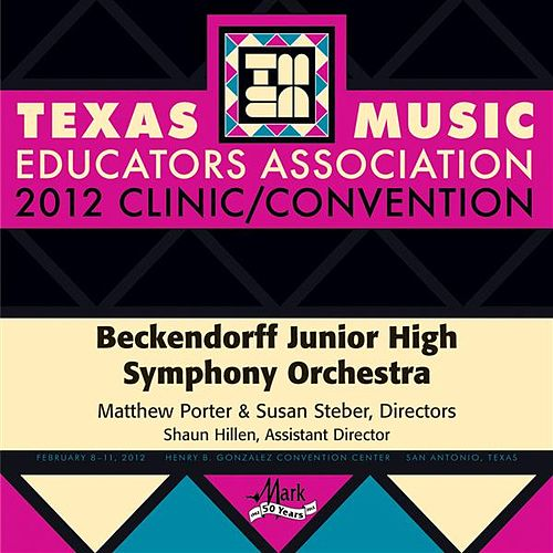 2012 Texas Music Educators Association (TMEA): Beckendorff Junior High Symphony Orchestra by Various Artists