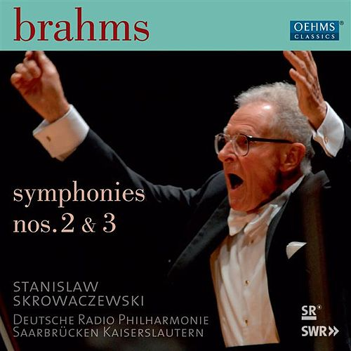 Brahms: Symphonies Nos. 2 & 3 by German Radio Saarbrucken-Kaiserslautern Philharmonic Orchestra
