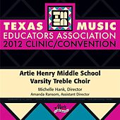 2012 Texas Music Educators Association (TMEA): Artie Henry Middle School Varsity Treble Choir by Artie Henry Middle School Varsity Treble Choir