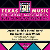 2012 Texas Music Educators Association (TMEA): Coppell Middle School North The North Honor Winds de Coppell Middle School North Honor Winds
