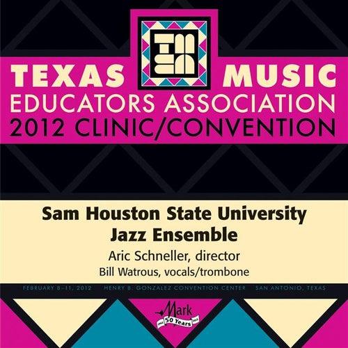 2012 Texas Music Educators Association (TMEA): Sam Houston State University Jazz Ensemble by Various Artists