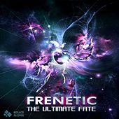 The Ultimate Fate by Frenetic
