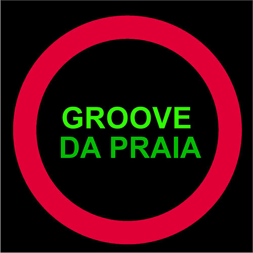 Groove da Praia by Groove Da Praia