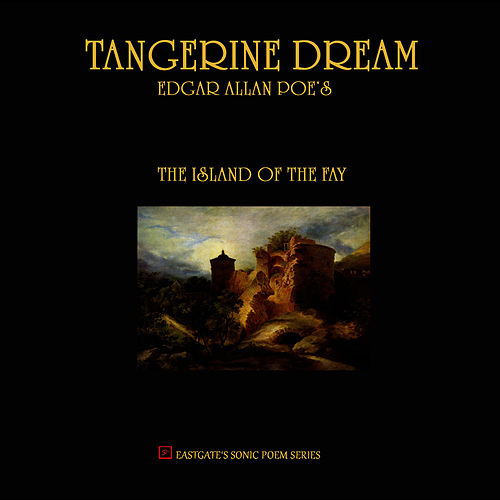 Edgar Allan Poe's the Island of the Fay by Tangerine Dream