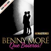 Serie Cuba Libre: Que Boleros! Benny Moré (Remastered) de Beny More