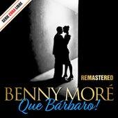 Serie Cuba Libre: Que Bárbaro! Benny Moré (Remastered) de Beny More