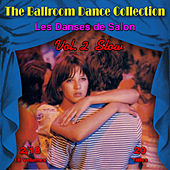 The Ballroom Dance Collection (Les Danses de Salon), Vol. 2/18: Slow von Various Artists