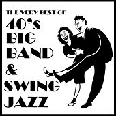 The Very Best of 40's Big Band & Swing Jazz von Various Artists