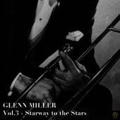 Glenn Miller, Vol. 3: Stairway to the Stars von Glenn Miller