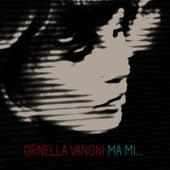 Ma Mi… von Ornella Vanoni