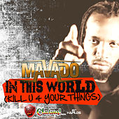 In This World (Kill U 4 Your Things) - Single by Mavado