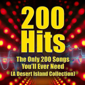 200 Hits - the Only 200 Songs You'll Ever Need (a Desert Island Collection) de Various Artists