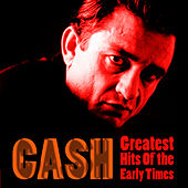 Greatest Hits Of The Early Times von Johnny Cash
