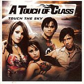 Touch the Sky by ATC (A Touch of Class)
