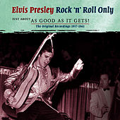 Rock 'n' Roll Only - Just about as Good as it Gets! von Elvis Presley