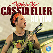 Cassia Eller Ao Vivo no Rock in Rio by Cássia Eller