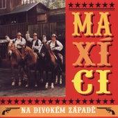 Maxici na divokem zapade de Maxim Turbulenc