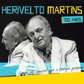 Herivelto Martins 100 Anos - Faça de Conta Que o Tempo Passou von Herivelto Martins