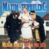 Mejdan stoleti de Maxim Turbulenc