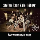 Ävver et Hätz bliev he in Kölle von Stefan Raab & Die Höhner